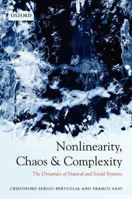 Nonlinearity, Chaos, and Complexity: The Dynamics of Natural and Social Systems (Paperback)