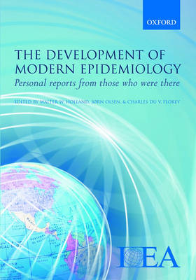 The Development of Modern Epidemiology: Personal reports from those who were there (Hardback)