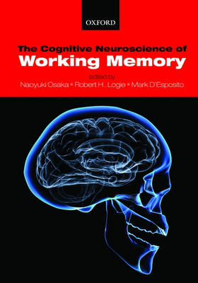 The Cognitive Neuroscience of Working Memory (Hardback)