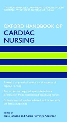 Oxford Handbook of Cardiac Nursing - Oxford Handbooks in Nursing (Paperback)