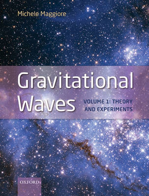 Gravitational Waves: Volume 1: Theory and Experiments (Hardback)
