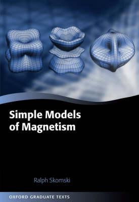 Simple Models of Magnetism - Oxford Graduate Texts (Hardback)