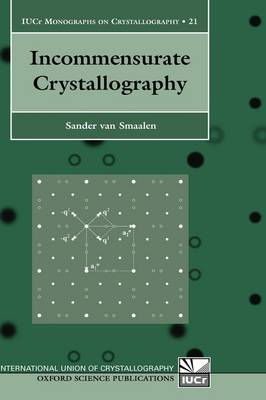 Incommensurate Crystallography - International Union of Crystallography Monographs on Crystallography 21 (Hardback)