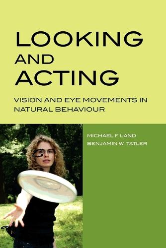 Looking and Acting: Vision and eye movements in natural behaviour (Paperback)