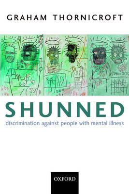 Shunned: Discrimination against people with mental illness (Paperback)