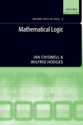 Mathematical Logic - OXFORD TEXTS IN LOGIC 3 (Hardback)
