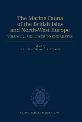The Marine Fauna of the British Isles and North-West Europe: Volume II: Molluscs to Chordates - The Marine Fauna of the British Isles and North-West Europe (Hardback)