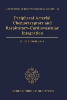 Peripheral Arterial Chemoreceptors and Respiratory-Cardiovascular Integration - Monographs of the Physiological Society 46 (Hardback)