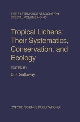 Tropical Lichens: Their Systematics, Conservation, and Ecology - Systematics Association Special Volumes 43 (Hardback)