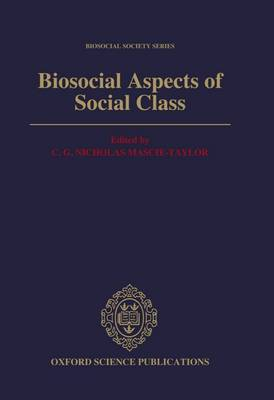 Biosocial Aspects of Social Class - Biosocial Society Series 2 (Hardback)
