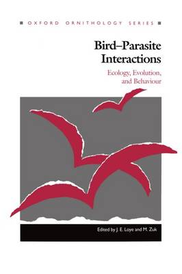 Bird-Parasite Interactions: Ecology, Evolution and Behaviour - Oxford Ornithology Series 2 (Hardback)