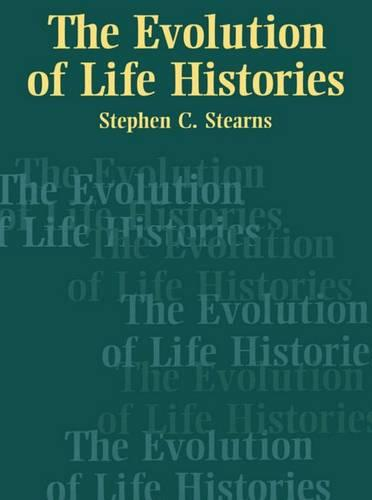 The Evolution of Life Histories (Paperback)