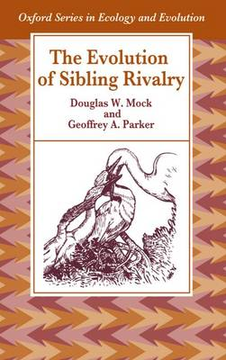 The Evolution of Sibling Rivalry - Oxford Series in Ecology and Evolution (Paperback)