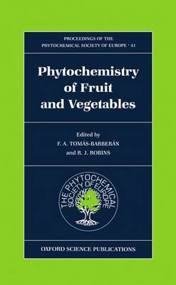 Phytochemistry of Fruits and Vegetables - Proceedings of the Phytochemical Society of Europe 41 (Hardback)