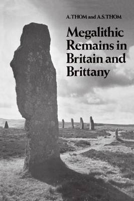 Megalithic Remains in Britain and Brittany (Hardback)
