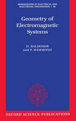 Geometry of Electromagnetic Systems - Monographs in Electrical and Electronic Engineering 39 (Hardback)