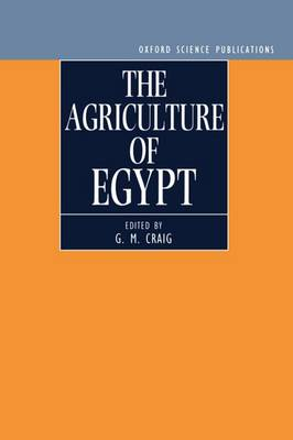 The Agriculture of Egypt - Centre for Agricultural Strategy Series 3 (Hardback)