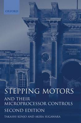 Stepping Motors and their Microprocessor Controls - Monographs in Electrical and Electronic Engineering 34 (Paperback)