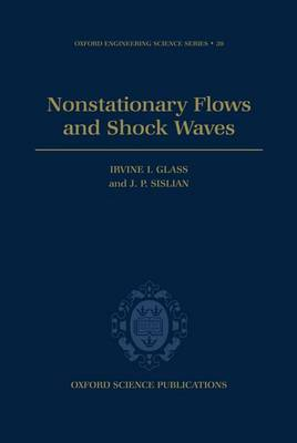Nonstationary Flows and Shock Waves - Oxford Engineering Science Series 39 (Hardback)