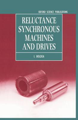 Reluctance Synchronous Machines and Drives - Monographs in Electrical and Electronic Engineering 38 (Hardback)