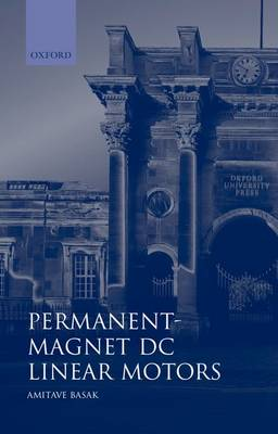 Permanent-Magnet DC Linear Motors - Monographs in Electrical and Electronic Engineering 40 (Hardback)