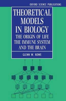 Theoretical Models in Biology: The Origin of Life, the Immune System, and the Brain (Paperback)