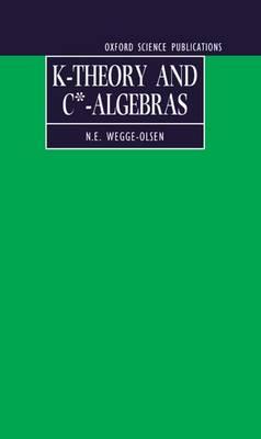 K-Theory and C*-Algebras: A Friendly Approach (Hardback)