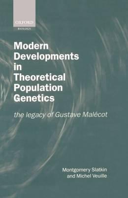 Modern Developments in Theoretical Population Genetics: The Legacy of Gustave Malecot (Hardback)