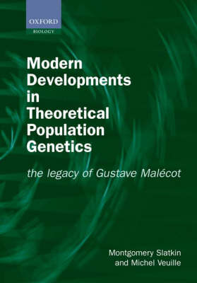 Modern Developments in Theoretical Population Genetics: The Legacy of Gustave Malecot (Paperback)