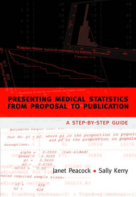 Presenting Medical Statistics from Proposal to Publication: A Step-by-step Guide (Paperback)