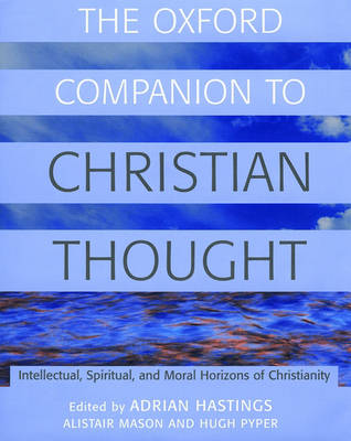 The Oxford Companion to Christian Thought - Oxford Companions (Hardback)