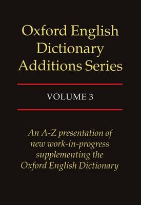 Oxford English Dictionary Additions Series: Volume 3 - Oxford English Dictionary Additions Series (Hardback)