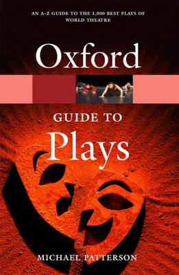 The Oxford Guide to Plays - Oxford Quick Reference (Paperback)
