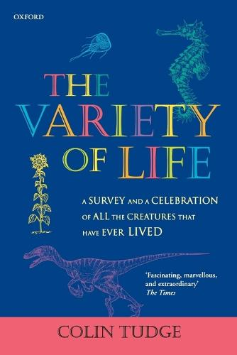 The Variety of Life: A survey and a celebration of all the creatures that have ever lived (Paperback)
