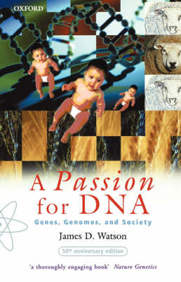 A Passion for DNA: Genes, Genomes and Society (Paperback)