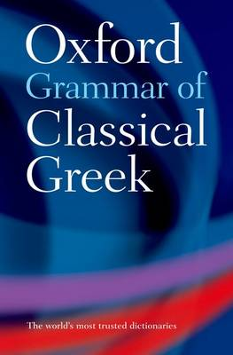 Oxford Grammar of Classical Greek (Paperback)
