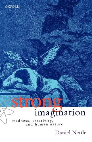 Strong Imagination: Madness, Creativity and Human Nature (Paperback)