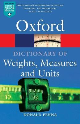 A Dictionary of Weights, Measures, and Units - Oxford Quick Reference (Paperback)