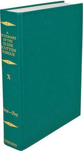 Dictionary of the Older Scottish Tongue from the Twelfth Century to the End of the Seventeenth: Volume 10, Stra-3ere - Dictionary of the Older Scottish Tongue from the Twelfth Century to the End of the Seventeenth (Hardback)