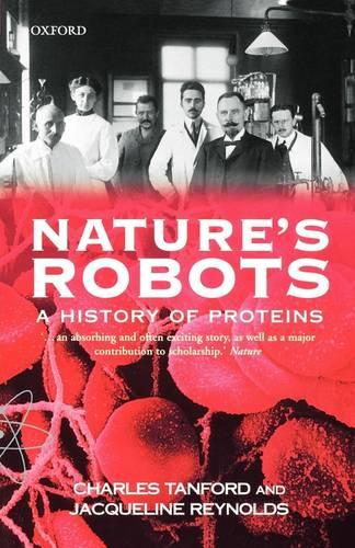 Nature's Robots: A History of Proteins - Oxford Paperbacks (Paperback)