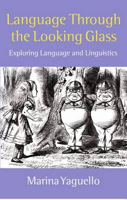 Language Through the Looking Glass: Exploring Language and Linguistics (Paperback)