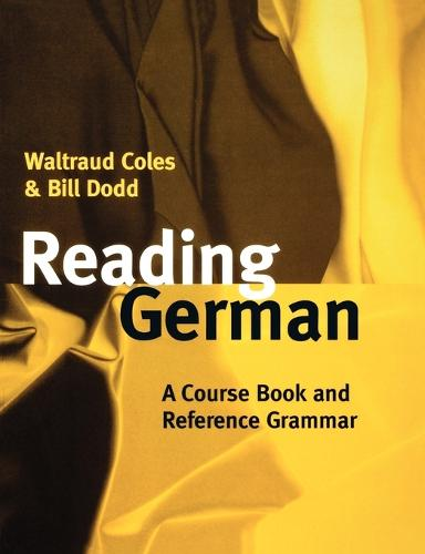Reading German: A Course Book and Reference Grammar (Paperback)