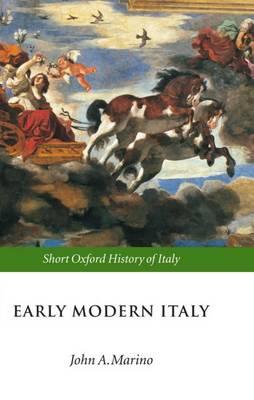 Early Modern Italy: 1550-1796 - Short Oxford History of Italy (Hardback)