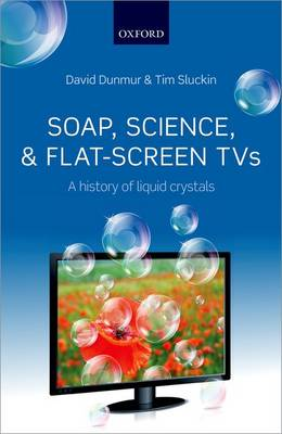 Soap, Science, and Flat-Screen TVs: A History of Liquid Crystals (Paperback)