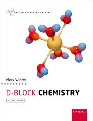 d-Block Chemistry - Oxford Chemistry Primers (Paperback)