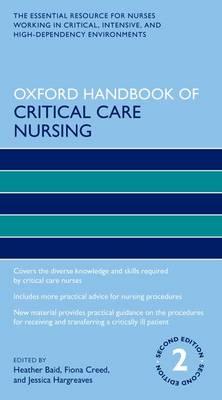 Oxford Handbook of Critical Care Nursing - Oxford Handbooks in Nursing (Paperback)