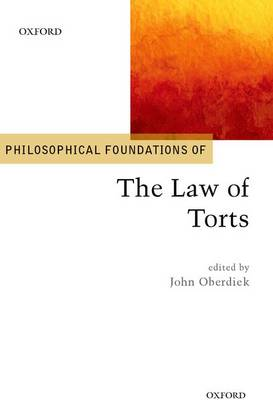 Philosophical Foundations of the Law of Torts - Philosophical Foundations of Law (Hardback)