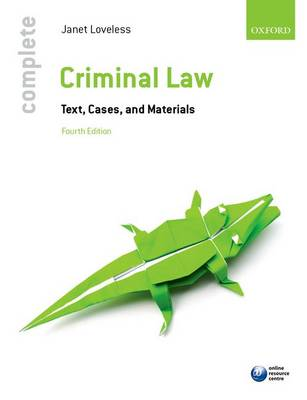 Complete Criminal Law: Text, Cases, and Materials - Complete (Paperback)