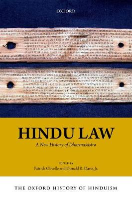 The Oxford History of Hinduism: Hindu Law: A New History of Dharmasastra - The Oxford History Of Hinduism (Hardback)