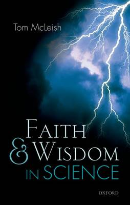Faith and Wisdom in Science (Hardback)